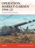 Operation Market-Garden 1944 by Ken Ford and Graham Turner