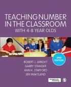 Teaching Number in the Classroom With 4-8 Year Olds by Robert J. Wright and Garry Stanger